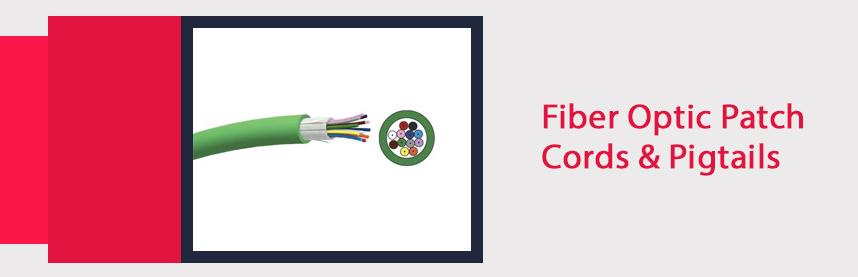 Fiber Optic Patch Cords & Pigtails