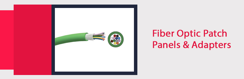 Fiber Optic Patch Panels & Adapters