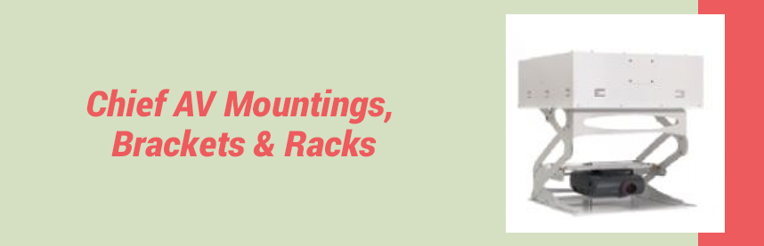 Chief AV Mountings, Brackets & Racks