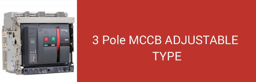 3 Pole MCCB ADJUSTABLE TYPE