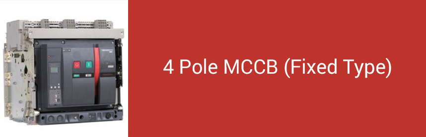 4 Pole MCCB (Fixed Type)