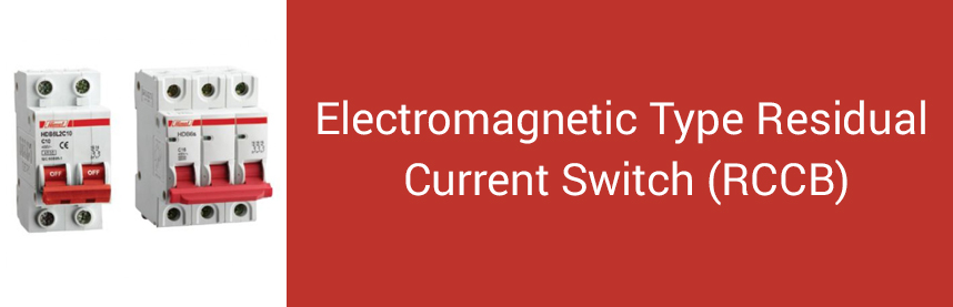 Electromagnetic Type Residual Current Switch (RCCB)