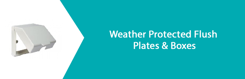 Weather Protected Flush Plates & Boxes