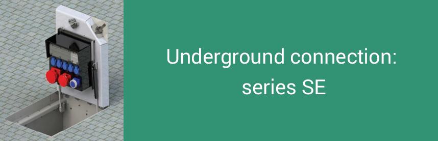 Underground connection: series SE