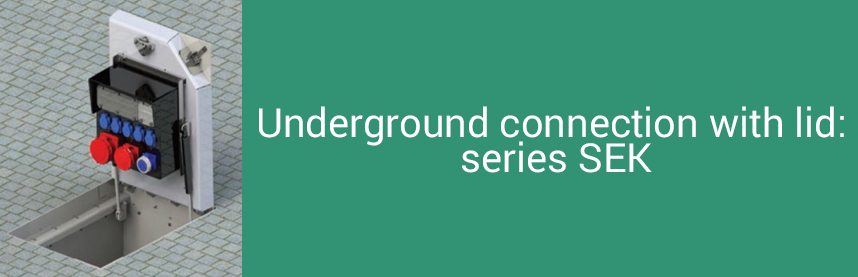 Underground connection with lid: series SEK