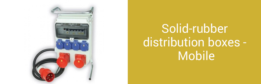 Solid-rubber distribution boxes - Mobile