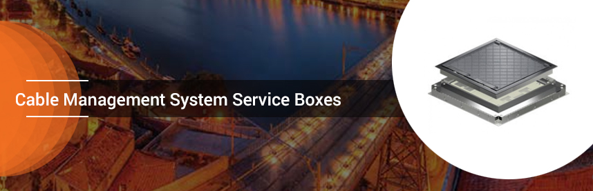 Cable Management System Service Boxes