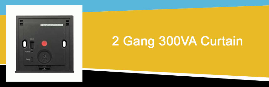 2 Gang 300VA Curtain