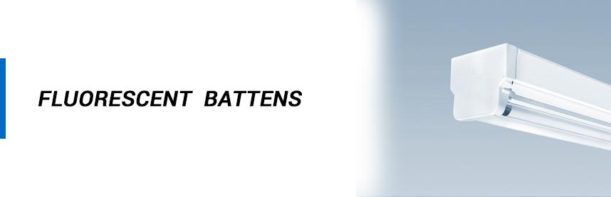 Fluorescent - Battens