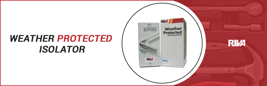 Weather Protected Isolator